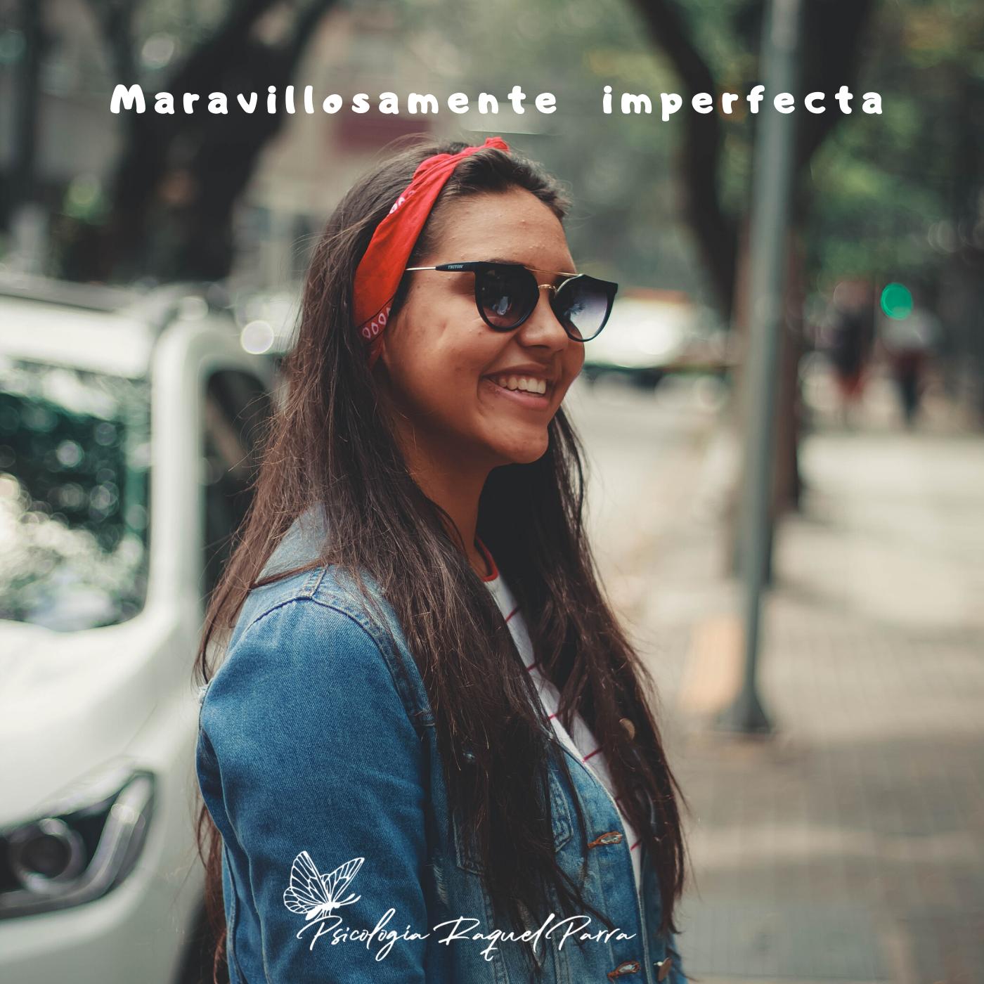 Maravillosamente imperfecta